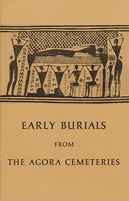 Cover for Early Burials from the Agora Cemeteries (Agora Picture Book #13)