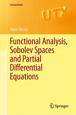 Functional Analysis, Sobolev Spaces and Partial Differential Equations (Universitext) Cover Image