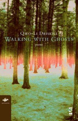 Walking with Ghosts: Poems (Earthworks) Cover Image