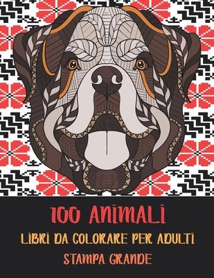 Libri da colorare per adulti - Stampa grande - 100 Animali Cover Image