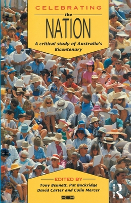 Celebrating the Nation: A critical study of Australia's bicentenary (Australian Cultural Studies) Cover Image