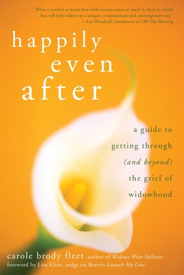Happily Even After: A Guide to Getting Through (and Beyond) the Grief of Widowhood Cover Image