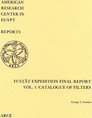 Fustat Expedition Final Report. Vol. 1: Catalogue of Filters (Reports #2) Cover Image