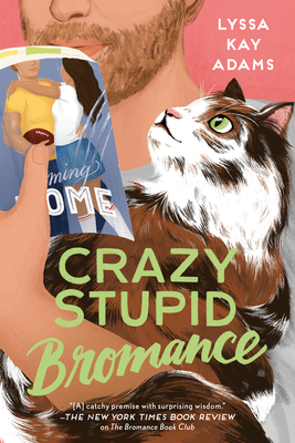 Crazy Stupid Bromance (Bromance Book Club #3) Cover Image