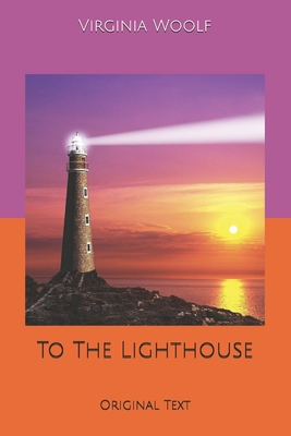 To The Lighthouse: Original Text Cover Image