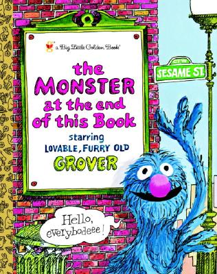 The Monster at the End of this Book (Sesame Street) (Big Little Golden Book) Cover Image