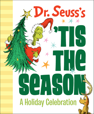 Dr. Seuss's 'Tis the Season: A Holiday Celebration Cover Image