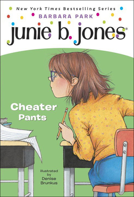 Junie B., First Grader Cheater Pants (Junie B. Jones #21) Cover Image