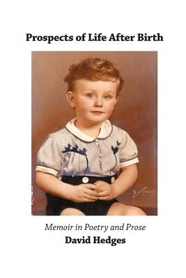 Prospects of Life After Birth: Memoir in Poetry and Prose Cover Image