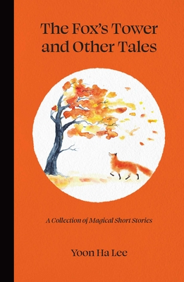 The Fox's Tower and Other Tales: A Collection of Magical Short Stories Cover Image