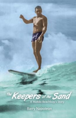 The Keepers of the Sand: A Waikiki Beachboy's Story Cover Image