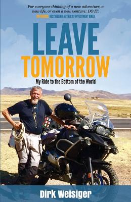 Leave Tomorrow: My Ride to the Bottom of the World Cover Image