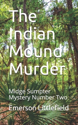 The Indian Mound Murder: Midge Sumpter Mystery Number Two Cover Image