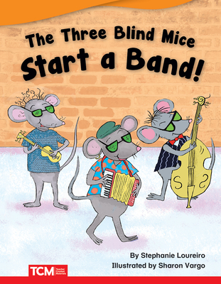 Cover for The Three Blind Mice Start a Band (Fiction Readers)