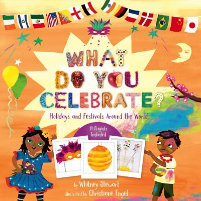 What Do You Celebrate?: Holidays and Festivals Around the World Cover Image