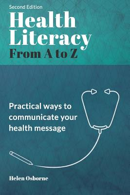Health Literacy from A to Z: Practical Ways to Communicate Your Health Message Cover Image