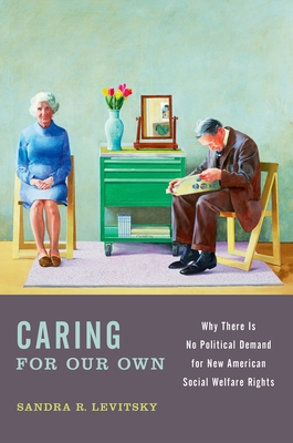 Caring for Our Own: Why There Is No Political Demand for New American Social Welfare Rights Cover Image