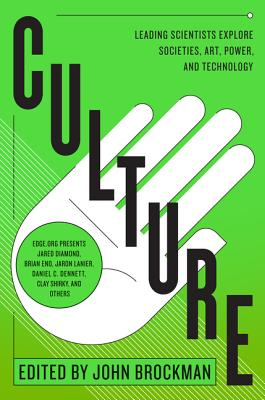 Culture: Leading Scientists Explore Societies, Art, Power, and Technology Cover Image