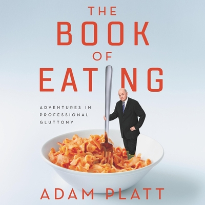 The Book of Eating: Adventures in Professional Gluttony Cover Image