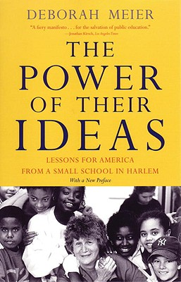 The Power of Their Ideas: Lessons for America from a Small School in Harlem Cover Image