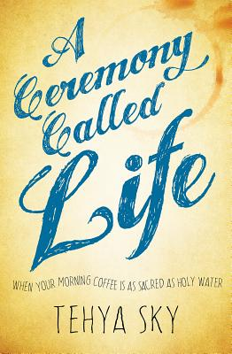 A Ceremony Called Life Cover