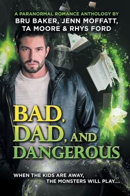 Cover for Bad, Dad, and Dangerous
