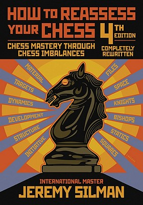 How to Reassess Your Chess: Chess Mastery Through Chess Imbalances Cover Image