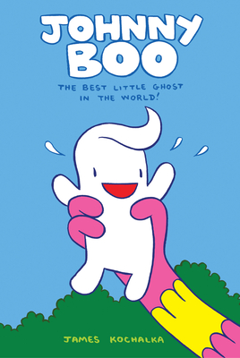 Johnny Boo: The Best Little Ghost In The World (Johnny Boo Book 1) Cover Image