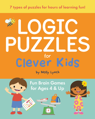 Logic Puzzles for Clever Kids: Fun Brain Games for Ages 4 & Up Cover Image