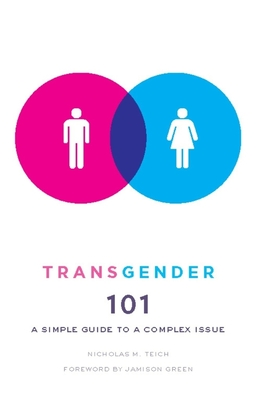 Transgender 101: A Simple Guide to a Complex Issue Cover Image