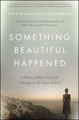 Something Beautiful Happened: A Story of Survival and Courage in the Face of Evil Cover Image