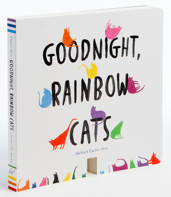 Goodnight, Rainbow Cats: (Baby Shower Gift, Bedtime Board Book, Children's Cat Themed Board Book) Cover Image