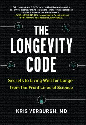 The Longevity Code: Secrets to Living Well for Longer from the Front Lines of Science Cover Image
