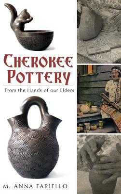 Cherokee Pottery: From the Hands of Our Elders Cover Image