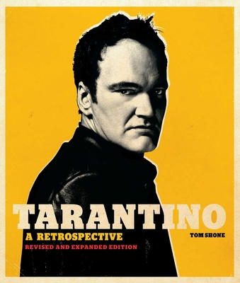 Tarantino: A Retrospective: Revised and Expanded Edition Cover Image