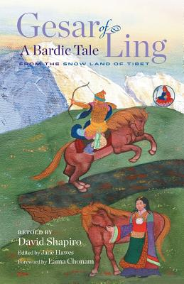 Gesar of Ling: A Bardic Tale from the Snow Land of Tibet Cover Image