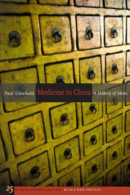 Medicine in China: A History of Ideas, 25th Anniversary Edition, With a New Preface (Comparative Studies of Health Systems and Medical Care #13) Cover Image