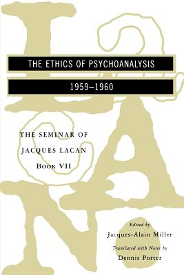 The Seminar of Jacques Lacan: The Ethics of Psychoanalysis Cover Image
