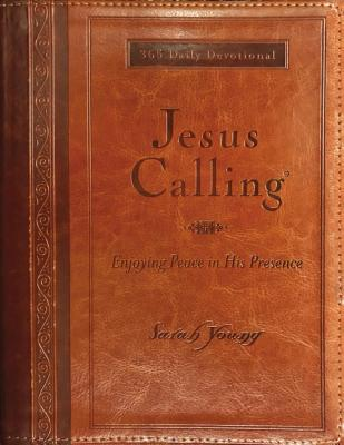 Jesus Calling (Large Print Leathersoft): Enjoying Peace in His Presence (with Full Scriptures) Cover Image