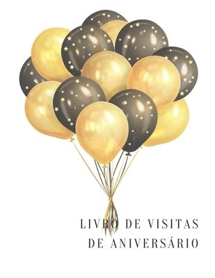 Livro de visitas de aniversário: lembre-se do bom tempo que você teve Cover Image