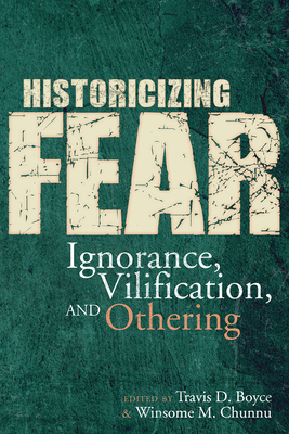Historicizing Fear: Ignorance, Vilification, and Othering Cover Image