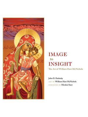 Image to Insight: The Art of William Hart McNichols Cover Image