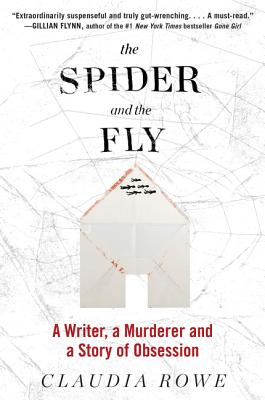 The Spider and the Fly: A Writer, a Murderer, and a Story of Obsession Cover Image