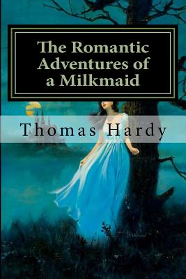The Romantic Adventures of a Milkmaid: Classics Cover Image