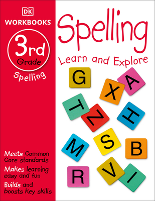DK Workbooks: Spelling, Third Grade: Learn and Explore Cover Image