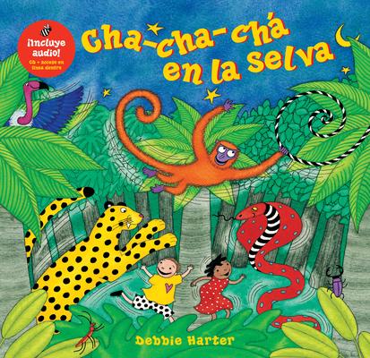 Cha-Cha-Cha en la Selva [With CD] = The Animal Boogie (Barefoot en Espanol) Cover Image
