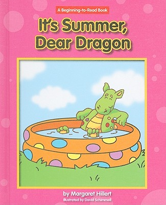 It's Summer, Dear Dragon (Beginning-To-Read - Dear Dragon (Library)) Cover Image