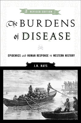 The Burdens of Disease: Epidemics and Human Response in Western History Cover Image
