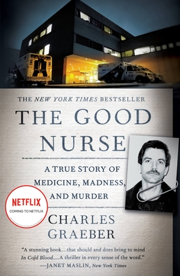 The Good Nurse: A True Story of Medicine, Madness, and Murder Cover Image