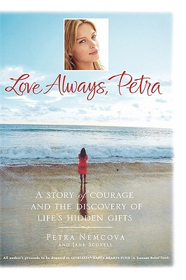 Love Always, Petra: A Story of Courage and the Discovery of Life's Hidden Gifts Cover Image